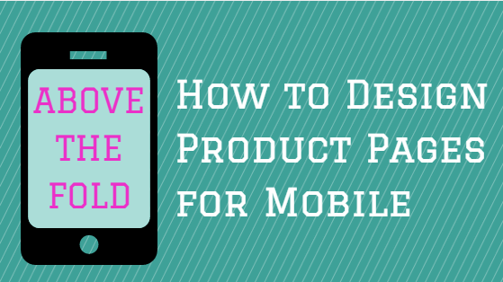 Mobile Product Pages - Above the Fold
