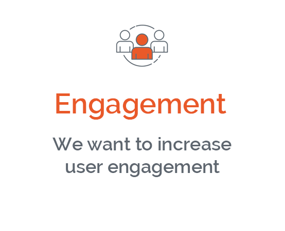 I want to increase user engagement